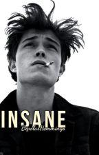 I N S A N E // fan fiction by BipolarHemmings