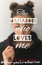 The Mafiaboss who loves me - Abgeschlossen by storyschreiberinx
