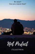 Not Perfect by itsjustprin