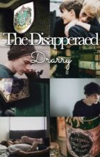 The Disappeared - Drarry by purebloodboyy