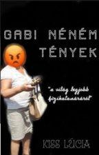 Gabi néném tények by KissLucia2004