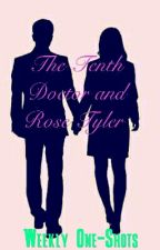The Tenth Doctor and Rose Tyler Oneshots by tenthandrose