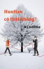 HunHan có thật không? by Wind2012HHS