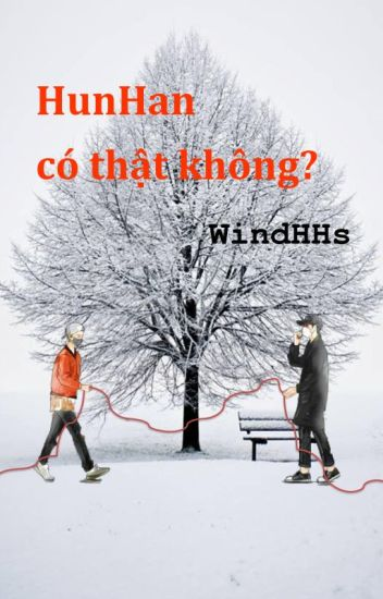 Đọc Truyện HunHan có thật không? - DocTruyenHot.Com