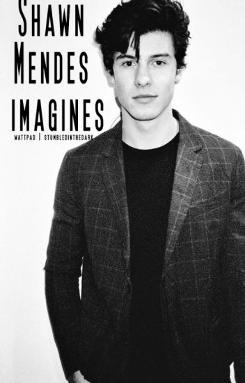 Shawn Mendes Imagines & One Shots