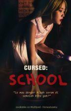 [1] Cursed : school -99 Line by honeybaeby