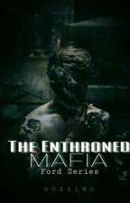 The Enthroned Mafia (Ford Series) by RuxAlmo