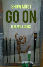 Show must go on [artbook] by D_M_Williams