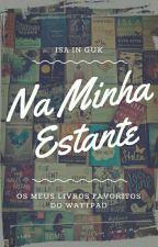 Na Minha Estante.  by Isainguk