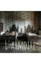 L'ARMOIRE  by horrorstoories