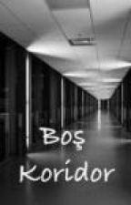 Boş Koridor by SmokeBabe