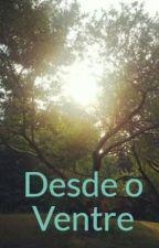 Desde o Ventre by user64211322