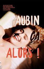 Aubin ça alors! by larmesmauves