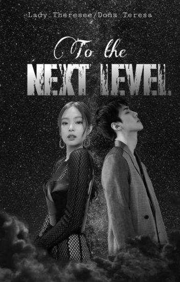 To the Next Level  [Oh Sehun × Jennie Kim]