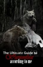 The Ultimate Guide to Werewolves According to Me by HannahOfTheInternet