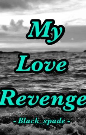 My Love Revenge by eugenefranz