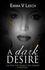 A Dark Desire by LaDameBlanche