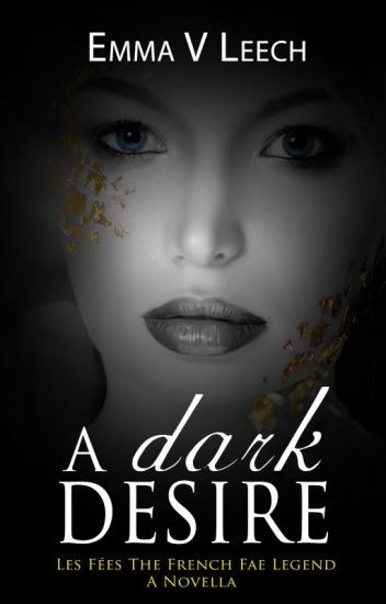 A Dark Desire (Les Fées: The French Fae Legend)