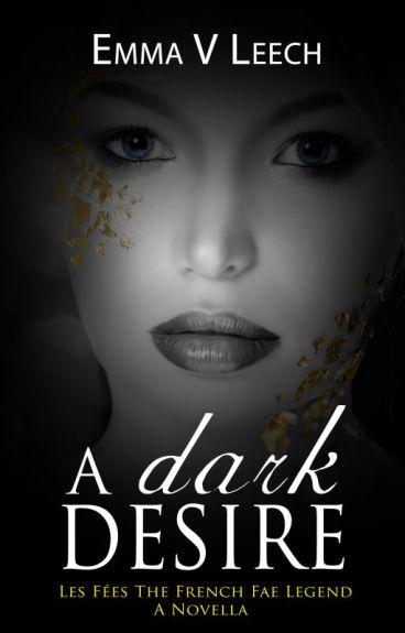 A Dark Desire (Les Fées: The French Fae Legend)