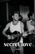 Secret Love. «Niall Horan» #Wattys2018 by _ekath