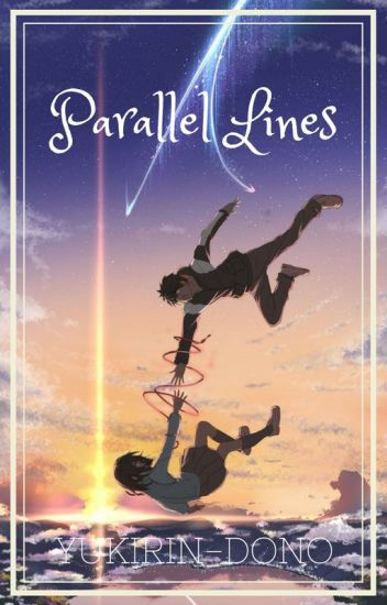Parallel Lines (A Kimi no Nawa Fanfiction)