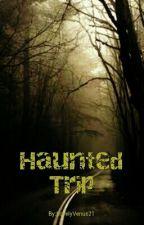 Haunted Trip by LovelyVenus21