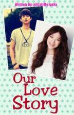 Our Love Story. by xXCallMeIyaXx