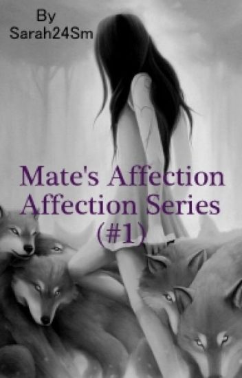 Mate's Affection(#1) {Completed}