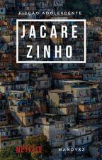 Jacarezinho 📛💣 by -_StelladoMel_-