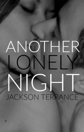 Another Lonely Night by JacksonTerrance