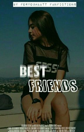Best Friends | m.e (EM BREVE) by foryoumaatt