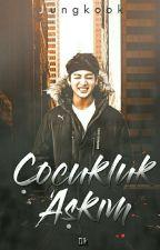 ÇOCUKLUK AŞKIM-Jeon Jungkook by maboypjm
