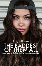 The Baddest Of Them All by its_milana