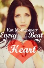 Every Beat of My Heart by PrettyWildThing