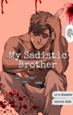 My Sadistic Brother (Killing StalkingxOC)  by Trash22