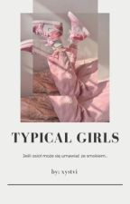 Typical Girls by Dupczman