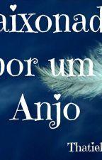 Apaixonada por um anjo by Thatielle17