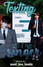 Texting with a singer /Vkook/  by moni_love_kookie