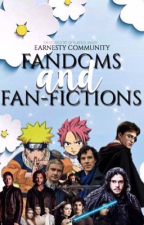 Fandoms and Fiction by earnestycommunity