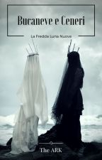 Bucaneve e Ceneri - La Fredda Luna Nuova by beatricetheark