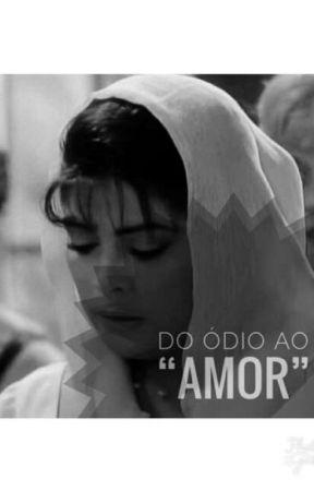 Do Ódio Ao Amor  by San_Japa