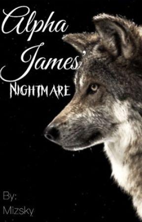 Alpha James' Nightmare by mizsky
