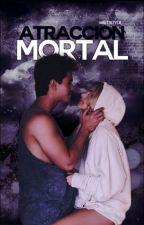 Atracción Mortal ➸Michaentina   ADAPTADA by -maitistyle