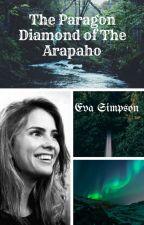 The Paragon Diamond Of The Arapaho by Evaasimpson
