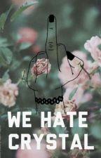 We Hate Crystal by 5sosinmyroom