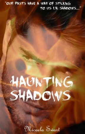 Haunting Shadows (Book 2) by Michillie