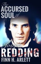 The Accursed Soul of Joseph Redding by FinnyH