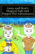 Children's Book: Anne and Stan's Magical Salt and Pepper Pot Adventures by robin5913