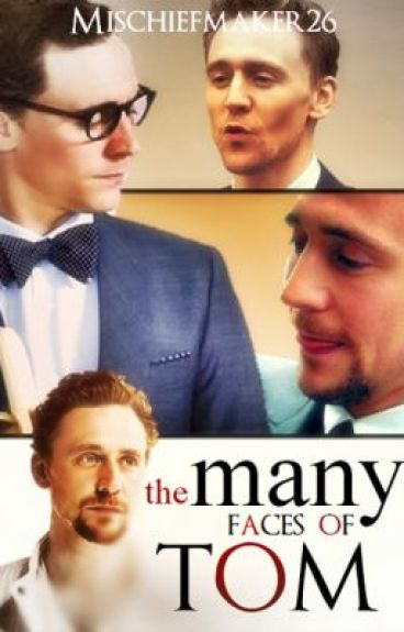 The Many Faces of Tom (Tom Hiddleston Imagines/One Shots)