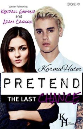 PRETEND, THE LAST CHANCE